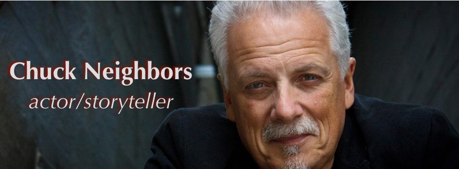 Chuck Neighbors actor storyteller